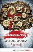 Michael Marrak: Horror Factory - Ammonit ★★