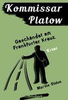 Martin Olden: Kommissar Platow, Band 9: Geschändet am Frankfurter Kreuz ★★★★