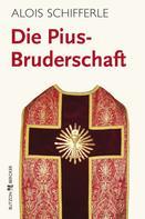 Alois Schifferle: Die Pius-Bruderschaft