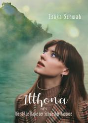 Itthona - Die stille Magie der Schwester Kadence