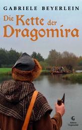 Die Kette der Dragomira - Eine Erzählung von den Slawen Norddeutschlands im frühen Mittelalter