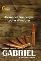 Alexander Frimberger: Gabriel – Bayerwald-Thriller ★★★★