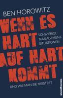 Ben Horowitz: Wenn es hart auf hart kommt ★★★★