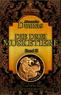 Alexandre Dumas: Die drei Musketiere. Band II