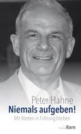 Peter Hahne: Niemals aufgeben! ★★★★★
