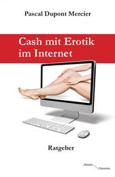 Cash mit Erotik im Internet