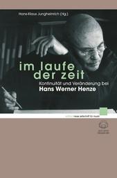 Im Laufe der Zeit - Kontinuität und Veränderung bei Hans Werner Henze