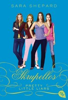 Sara Shepard: Pretty Little Liars - Skrupellos ★★★★★