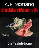 A. F. Morland: Unsichtbare Mission #24