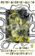 Peter Godfrey-Smith: Der Krake, das Meer und die tiefen Ursprünge des Bewusstseins ★★★★
