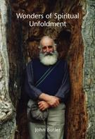 John Butler: Wonders of Spiritual Unfoldment