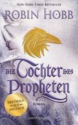 Die Tochter des Propheten - Roman - Erstmals auf Deutsch