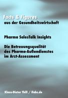 Klaus-Dieter Thill: Pharma SalesTalk Insights: Die Betreuungsqualität des Pharma-Außendienstes im Arzt-Assessment