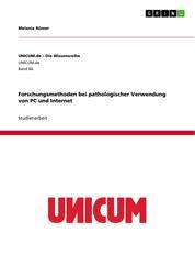 Forschungsmethoden bei pathologischer Verwendung von PC und Internet