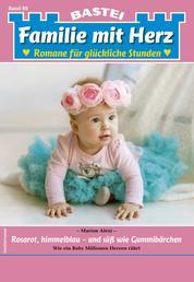 Familie mit Herz 88 - Familienroman - Rosarot, himmelblau - und süß wie Gummibärchen