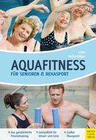 Kathrin Andrea Linke: Aquafitness für Senioren und Rehasport