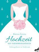 Brina Stein: Hochzeit auf Niedersächsisch - ★★