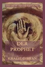 Der Prophet - Deutsche Neuübersetzung