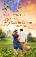 Marie Winter: Mein Glück in deinen Armen ★★★★★