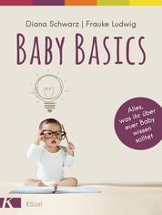 Baby Basics - Alles, was ihr über euer Baby wissen solltet