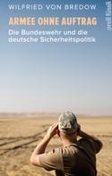 Wilfried von Bredow: Armee ohne Auftrag
