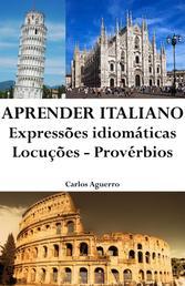Aprender Italiano: Expressões idiomáticas ‒ Locuções ‒ Provérbios