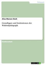 Grundlagen und Institutionen der Waldorfpädagogik