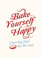 A Non: Bake Yourself Happy