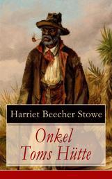 Onkel Toms Hütte - Sklaverei im Lande der Freiheit (Ausgabe mit Originalillustrationen)