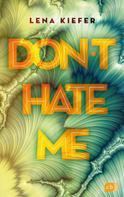 Lena Kiefer: Don't HATE me