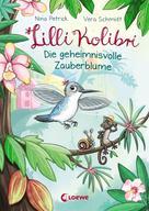Nina Petrick: Lilli Kolibri 1 - Die geheimnisvolle Zauberblume