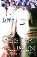 Michele Jaffe: Geisterblumen ★★★★