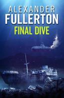 Alexander Fullerton: Final Dive
