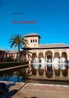 Andreas Friedrich: Die Alhambra ★★★★★