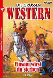 Die großen Western 220 - Einsam wirst du sterben