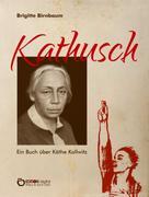 Brigitte Birnbaum: Kathusch ★★★★★