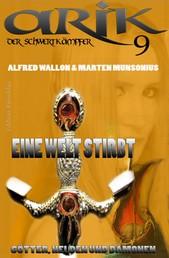 Arik der Schwertkämpfer 9: Eine Welt stirbt - Cassiopeiapress Fantasy Serie/ Edition Bärenklau