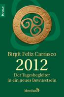 Birgit Feliz Carrasco: 2012 - Der Tagesbegleiter in ein neues Bewusstsein ★★★