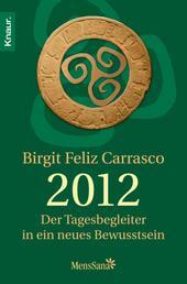 2012 - Der Tagesbegleiter in ein neues Bewusstsein