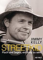 Streetkid - Fluch und Segen, ein Kelly zu sein