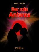 Heinz Kruschel: Der rote Antares