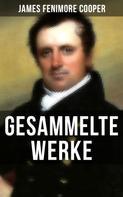 James Fenimore Cooper: Gesammelte Werke von James Fenimore Cooper