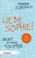 Henning Sußebach: Liebe Sophie! ★★★★