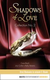 Collection No. 2 - Shadows of Love - Drei Romane in einem E-Book