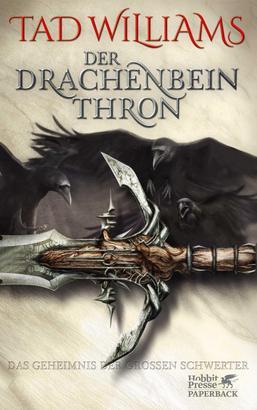 Das Geheimnis der Großen Schwerter / Der Drachenbeinthron (Das Geheimnis der Großen Schwerter, Bd. 1)