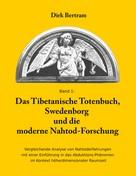Dirk Bertram: Das Tibetanische Totenbuch, Swedenborg und die moderne Nahtod-Forschung