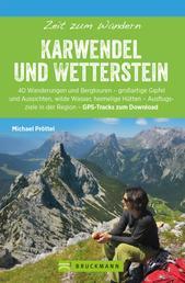 Bruckmann Wanderführer: Zeit zum Wandern Karwendel und Wetterstein - 40 Wanderungen, Bergtouren und Ausflugsziele rund um das Karwendel- und Wettersteingebirge
