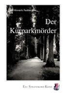 Jan Hinnerk Feddersen: Der Kurparkmörder
