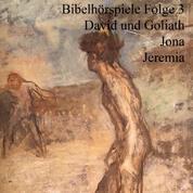 David und Goliath Jona Jeremia - Bibelhörspiele 3