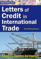 Goh Kheng Chuan: Letters of Credit In International Trade